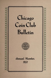 Chicago Coin Club Bulletin: Annual Number 1951