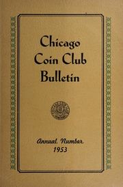Chicago Coin Club Bulletin: Annual Number 1953