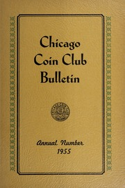 Chicago Coin Club Bulletin: Annual Number 1955