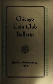 Chicago Coin Club Bulletin: Golden Anniversary 1969