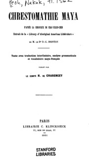 Chrestomathie maya d-après la Chronique de Chac-Xulub-Chen: extrait de la Library of aboriginal ...