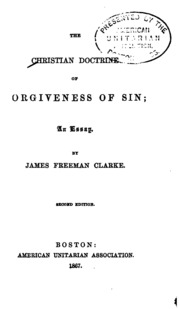 the christian doctrine of forgiveness of sin an essay clarke  the christian doctrine of forgiveness of sin an essay