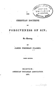 the forgiveness of sin illustrated in a practical exposition of the christian doctrine of forgiveness of sin an essay