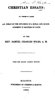 christian essays wilks samuel charles from old  christian essays wilks samuel charles 1789 1872 from old catalog streaming internet archive