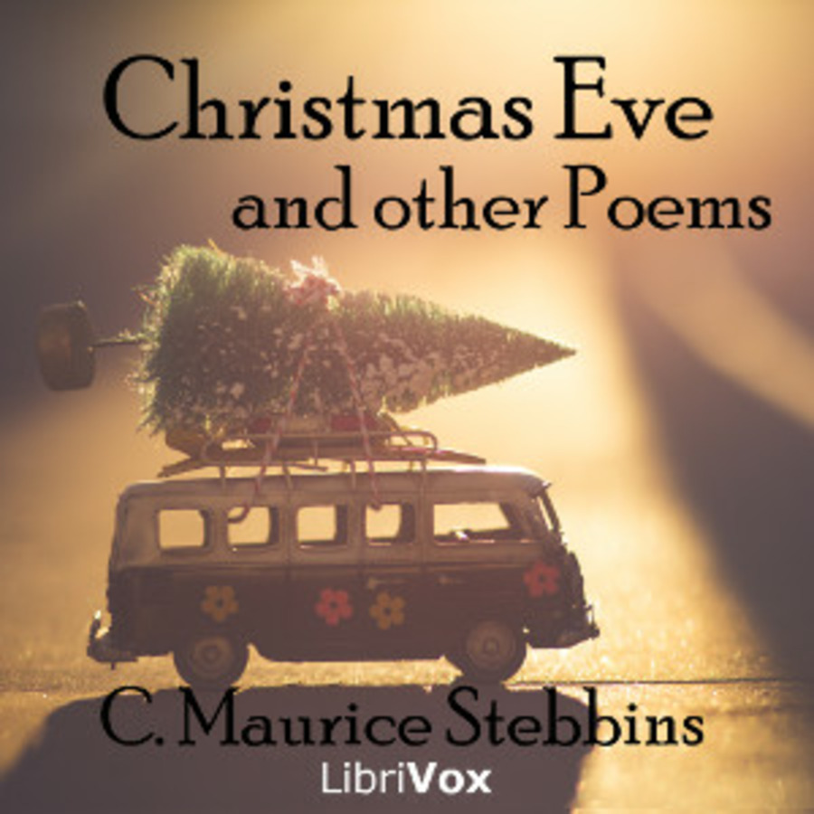 Christmas Eve Poem.Christmas Eve And Other Poems Charles Maurice Stebbins Free
