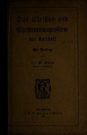 Christus und Christentumsproblem bei Kalthoff : ein vortrag - von W. Kapp.