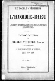 Double avènement de l-Homme-Dieu ou Les deux unités politiques et religieuses des peuples microforme : discours de Charles Thibault, avocat, à la célébration de la Saint-Jean-Baptiste, à Waterloo, le 28 juin 1887
