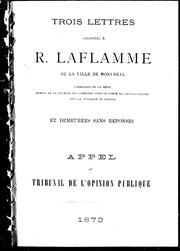 Trois lettres addressées à R. Laflamme de la ville de Montréal ... microforme : et demeurées sans réponses : appel au tribunal de l-opinion publique