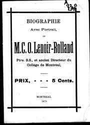 Biographie avec portrait de M.C.O. Lenoir-Rolland microforme : ptre., S.S. et ancien directeur du Collège de Montréal
