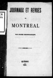 Journaux et revues de Montréal microforme : par ordre chronologique