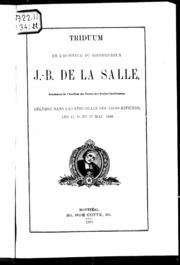 Triduum en l-honneur du bienheureux J.-B. de la Salle, fondateur de l-Institut des frères des Ecoles Chrétiennes microforme : célébré dans la cathédrale des Trois-Rivières, les 15, 16 et 17 mai, 1888