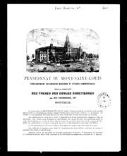 Pensionnat du Mont-Saint-Louis microforme : enseignement secondaire et études commerciales, sous la direction des Frères des écoles chrétiennes, 144 rue Sherbrooke est Montréal .