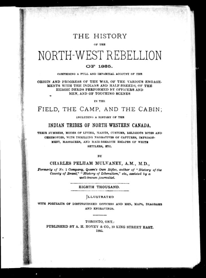 the interpretation of three historians regarding the northwest rebellion of 1885 The north-west rebellion (or the north-west resistance, saskatchewan rebellion, northwest uprising, or second riel rebellion) of 1885 was a brief and unsuccessful uprising by the métis people of the district of saskatchewan under louis riel against the government of canada.
