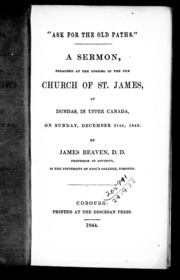 Ask for the old paths microform : a sermon, preached at the opening of the new Church of St. James, at Dundas, Upper Canada, on Sunday, December 31st, 1843