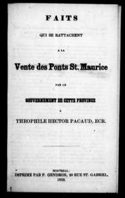 Faits qui se rattachent à la vente des ponts St. Maurice par le gouvernement de cette province à Théophile Hector Pacaud, Ecr. microforme