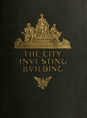 The City Investing Building : Broadway-Cortlandt and Church streets