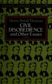 Civil Disobedience And Other Essays  Thoreau Henry David   Civil Disobedience And Other Essays  Thoreau Henry David    Free Download Borrow And Streaming  Internet Archive