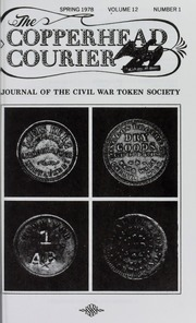 Copperhead Courier: Journal of the Civil War Token Society, vol. 12, no. 1-4