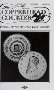 Copperhead Courier: Journal of the Civil War Token Society, vol. 13, no. 1-4