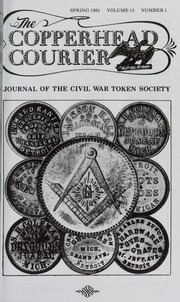 Copperhead Courier: Journal of the Civil War Token Society, vol. 15, no. 1-4