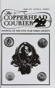 Copperhead Courier: Journal of the Civil War Token Society, vol. 16, no. 1-4