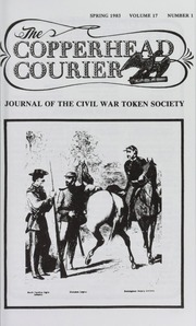 Copperhead Courier: Journal of the Civil War Token Society, vol. 17, no. 1-4