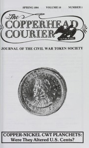 Copperhead Courier: Journal of the Civil War Token Society, vol. 18, no. 1-4