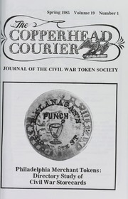 Copperhead Courier: Journal of the Civil War Token Society, vol. 19, no. 1-4