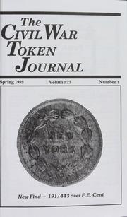 The Civil War Token Journal, vol. 23, no. 1-4