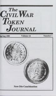 The Civil War Token Journal, vol. 24, no. 1-4