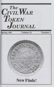 The Civil War Token Journal, vol. 25, no. 1-4