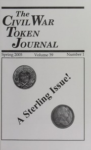 The Civil War Token Journal, vol. 39, no. 1-4