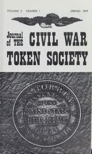 Journal of the Civil War Token Society, vol. 3, no. 1-4