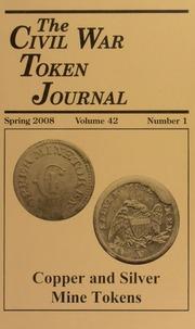 The Civil War Token Journal, vol. 42, no. 1-4