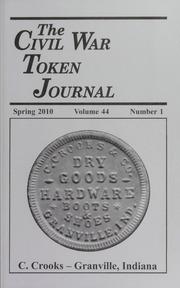 The Civil War Token Journal, vol. 44, no. 1-4