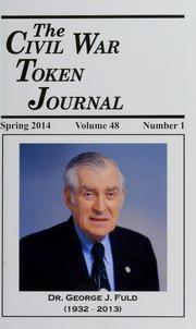 The Civil War Token Journal, vol. 48, no. 1-4
