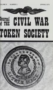 Journal of the Civil War Token Society, vol. 9, no. 1-4