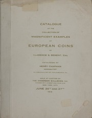 CATALOGUE OF THE MAGNIFICENT SPECIMENS OF EUROPEAN COINS IN GOLD, SILVER AND COPPER, THE PROPERTY OF CLARENCE S. BEMENT, ESQ., PHILADELPHIA.