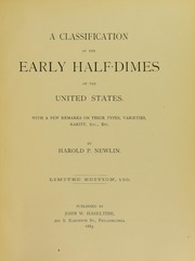 A Classification of the Early Half Dimes of the United States: With a few remarks on their types, varieties, rarity, etc., etc
