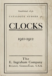 Clocks The E Ingraham Company Bristol Conn U S A