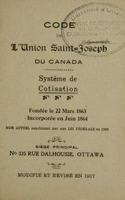 Code de lUnion Saint-Joseph du Canada : système de cotisation : fondée le 22 mars 1863, incorporée en juin 1864, nom actuel sanctionné par une loi fédéral en 1905