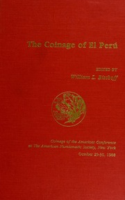 The Coinage of El Peru: Coinage of the Americas Conference Proceedings No. 5