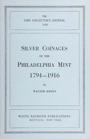 The Coin Collector's Journal: Silver Coinages of the Philadelphia Mint 1794-1916