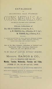 Coins, Medals, &c. Gold, Silver and Copper. Private Collections of Geo. H. Farrier, A.W. Whipple, M. Turner