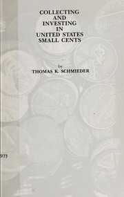 Collecting and Investing in United States Small Cents