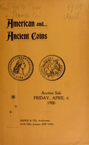 A collection of coins consisting of American gold, silver and copper, and fractional currency, ... [04/06/1900]