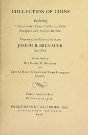 Collection of coins, including United States coins, California gold, European and ancient rarities, property of the estate of the late Joseph B. Brenauer, New York, sold by order of Mrs. Carrie M. Brenauer, and Central Hanover Bank and Trust Company, executors ... [10/10/1946]