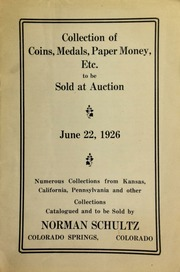 Collection of coins, medals, paper money, etc., to be sold at auction ... numerous collections from Kansas, California, Pennsylvania ... [06/22/1926]