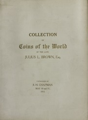 CATALOG OF THE HISTORICAL COLLECTION OF GOLD, SILVER AND COPPER COINS OF ANCIENT GREECE AND ROME, EUROPE, THE UNITED STATES, MEXICO AND SOUTH AMERICA, FORMED BY THE LATE JULIUS L. BROWN, ESQ., ATLANTA, GEORGIA. SOLD BY ORDER OF HIS EXECUTOR, HON. JOSEPH M. BROWN, GOVERNOR OF GEORGIA.