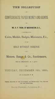 The collection of confederate paper money and bonds of Mr. R.P. Thian